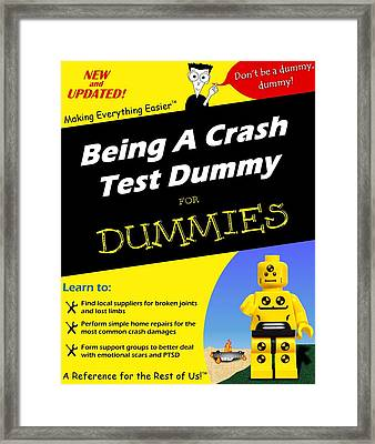 Framed Print featuring the photograph Being A Crash Test Dummy For Dummies by Mark Fuller