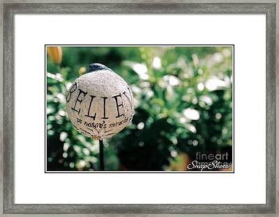 Believe ... In Nature's Miracles Framed Print by Emily Kelley