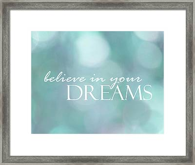 Believe In Your Dreams Framed Print by Ann Powell
