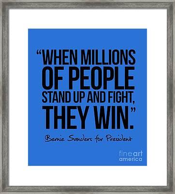 Bernie Sanders Quote Framed Print by Politicrazy