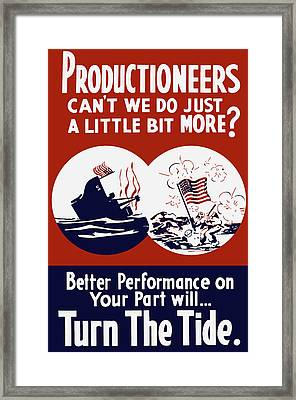 Better Performance On Your Part Will Turn The Tide - Ww2 Framed Print