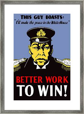 Better Work To Win - Ww2 Framed Print by War Is Hell Store