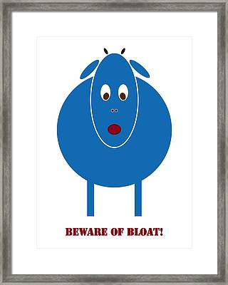 Beware Of Bloat Framed Print