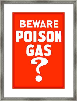 Beware Poison Gas - Wwi Sign Framed Print by War Is Hell Store
