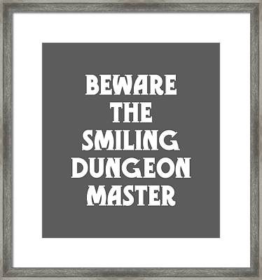Beware The Smiling Dungeon Master Framed Print by Geekery