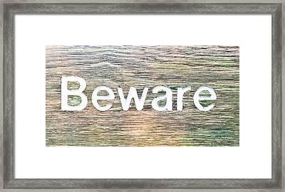 Beware Framed Print by Tom Gowanlock