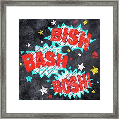 Bish Bash Bosh - Fun Chalkboard Art Framed Print by Mark Tisdale