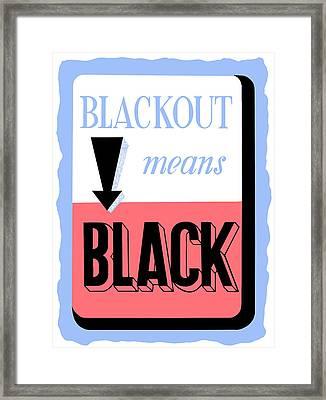 Blackout Means Black Framed Print