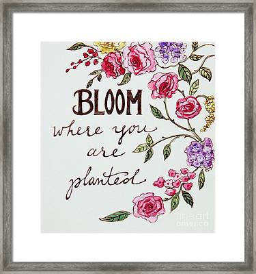 Bloom Where You Are Planted Framed Print