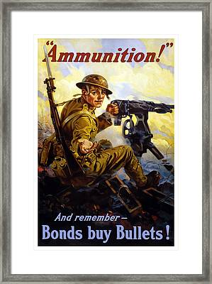 Ammunition  - Bonds Buy Bullets Framed Print by War Is Hell Store