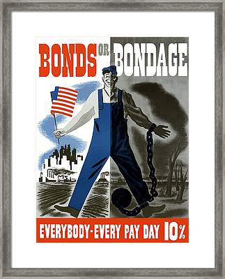 Bonds Or Bondage -- Ww2 Propaganda Framed Print by War Is Hell Store