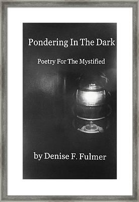 Book Pondering In The Dark Framed Print by Denise Fulmer