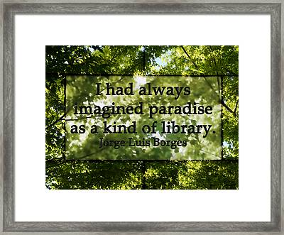 Books Are A Paradise Framed Print