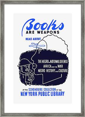 Books Are Weapons - Wpa Framed Print by War Is Hell Store