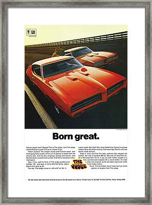 Born Great. 1969 Pontiac Gto The Judge Framed Print