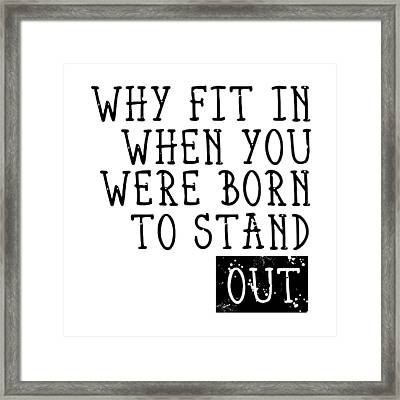 Born To Stand Out Framed Print by Melanie Viola