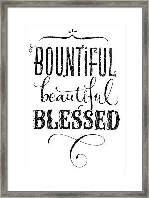 Bounul, Beauul, Blessed Lettering - Ai Framed Print by Gillham Studios