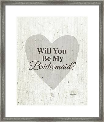 Bridesmaid Card Rustic- Art By Linda Woods Framed Print by Linda Woods
