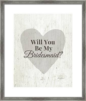 Bridesmaid Card Rustic- Art By Linda Woods Framed Print