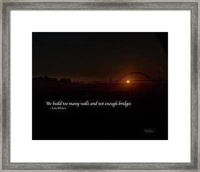 Bridges Not Walls Framed Print