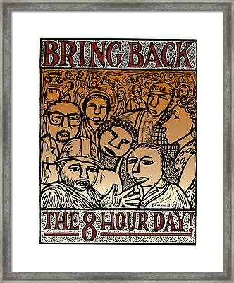 Bring Back The Eight Hour Day Framed Print by Ricardo Levins Morales