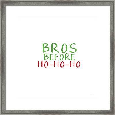 Bros Before Ho Ho Ho- Art By Linda Woods Framed Print