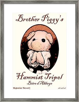 Brother Piggy's Hammist Tripel Framed Print
