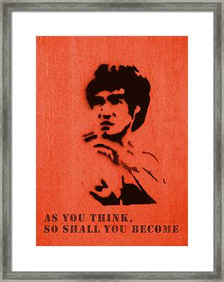Bruce Lee - So Shall You Become Framed Print