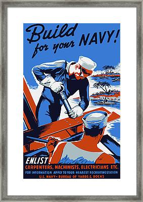 Build For Your Navy - Ww2 Framed Print by War Is Hell Store