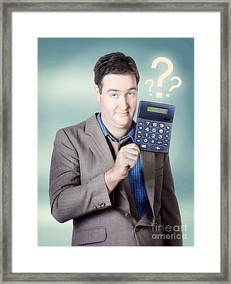 Business Man Holding Calculator. Money Question Framed Print by Jorgo Photography - Wall Art Gallery