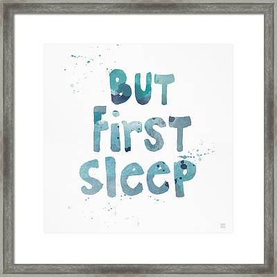 But First Sleep Framed Print
