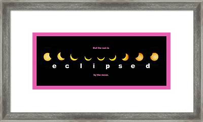 But The Sun Is Eclipsed By The Moon Framed Print by Mal Bray