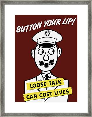 Button Your Lip - Loose Talk Can Cost Lives Framed Print by War Is Hell Store
