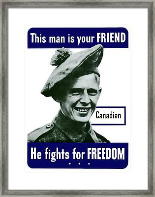 Canadian This Man Is Your Friend Framed Print by War Is Hell Store