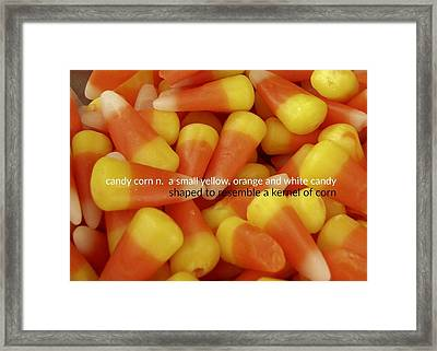 Candy Corn Quote Framed Print by JAMART Photography