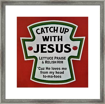 Catch Up With Jesus Framed Print