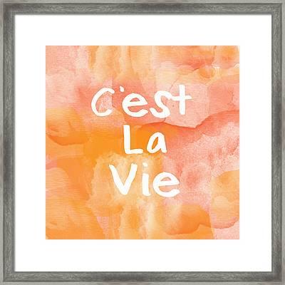 C'est La Vie Framed Print by Linda Woods