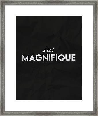 c'est Manifique Framed Print