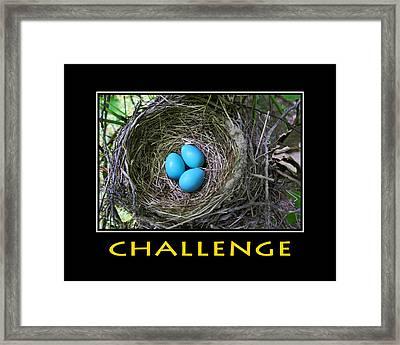 Challenge Inspirational Motivational Poster Art Framed Print