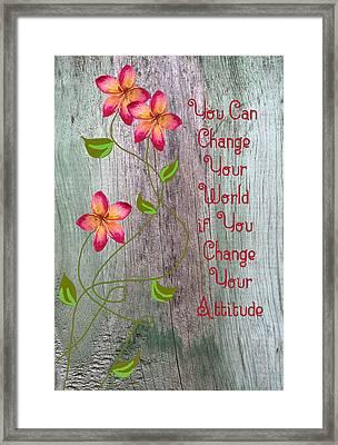 Change Your World Framed Print by Rosalie Scanlon
