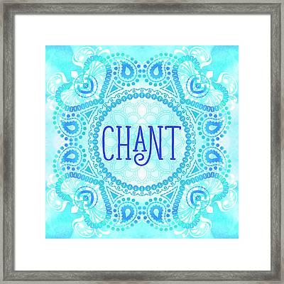 Chant Framed Print by Tammy Wetzel