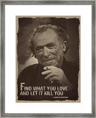 Charles Bukowski Quote Framed Print