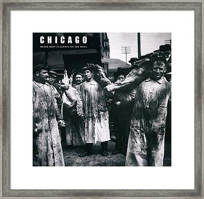 Chicago  .  .  .  A Meat Eaters Town Framed Print by Daniel Hagerman