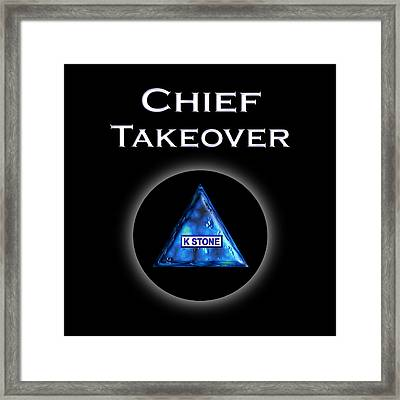 Chief Takeover Framed Print