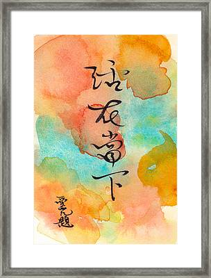 Chinese Calligraphy - Live The Moment Framed Print