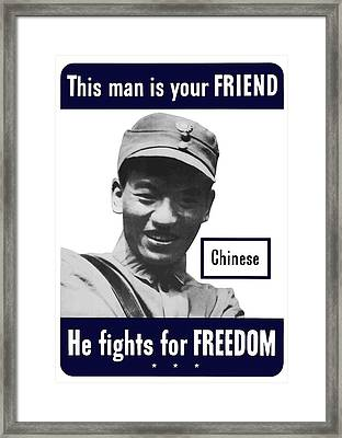 Chinese This Man Is Your Friend Framed Print by War Is Hell Store