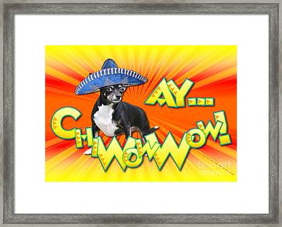 Cinco De Mayo - Ay Chiwowwow Framed Print by Renae Laughner