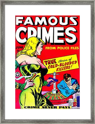 Classic Comic Book Cover - Famous Crimes From Police Files - 0112 Framed Print by Wingsdomain Art and Photography