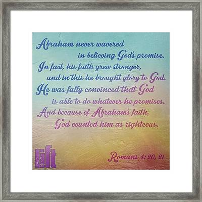 Clearly, God's Promise To Give The Framed Print