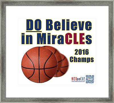 Cleveland Basketball 2016 Champs Believe In Miracles Framed Print